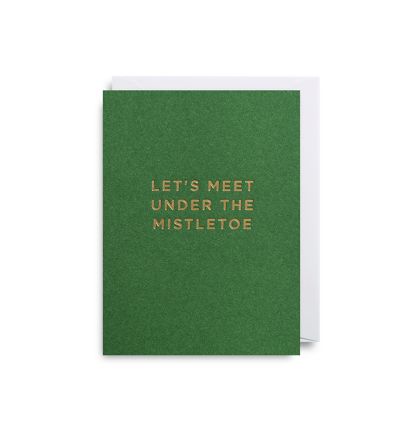 'Let's meet under the mistletoe' card