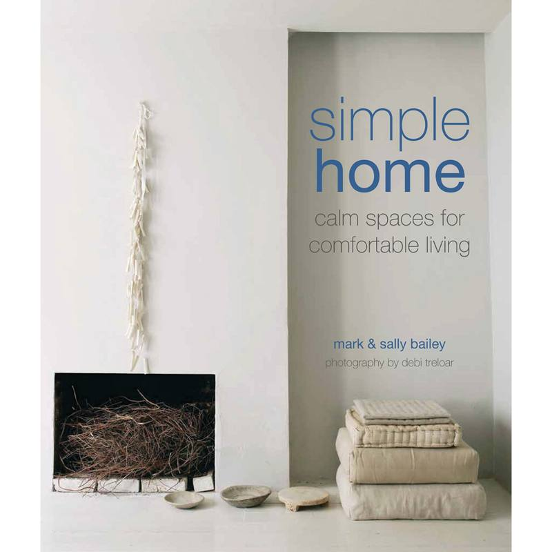 Simple Home: calm spaces for comfortable living